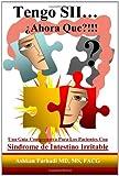 Tengo SII... Â¿Ahora Que?!!!, MD, MS, FACG and translation by Cynthia Munoz, BSN and Carlos, Ashkan Farhadi Portocarrrero, 1419688987