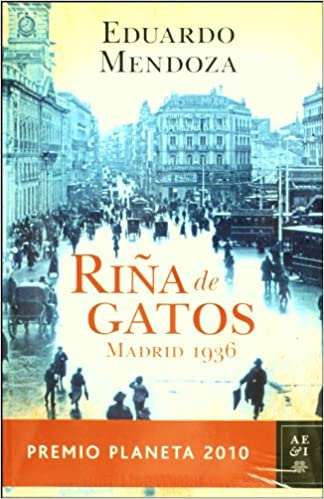 Amazon.com: Riña de gatos. Madrid 1936 (Spanish Edition) (9786070705984): Eduardo Mendoza: Books