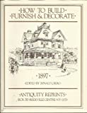 img - for How to Build Furnish and Decorate 1897 book / textbook / text book