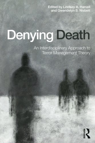 Denying Death: An Interdisciplinary Approach to Terror Management Theory by Ingramcontent