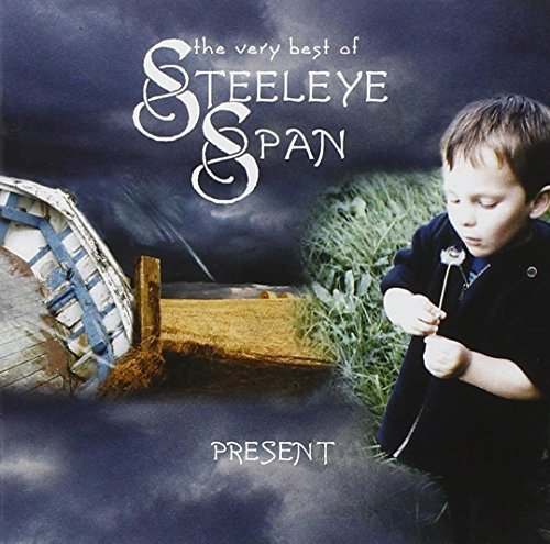 Present: The Very Best of Steeleye Span by Steeleye Span (Best Of Steeleye Span)