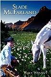 Slade Mcfarland, Vicky Wisnasky, 1438931573