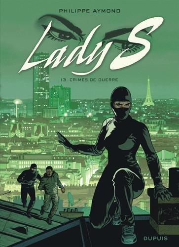 Lady S. - tome 13 - Crimes de guerre Album – 17 novembre 2017 Aymond Philippe Dupuis 2800170441 Action et aventures