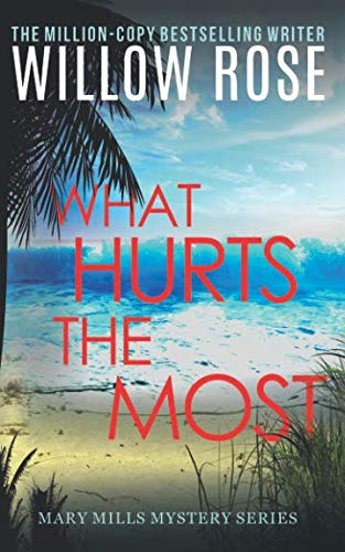 What hurts the most (Mary Mills Mystery) (Volume 1)