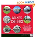 Walking Chicago: 31 Tours of the Windy City's Classic Bars, Scandalous Sites, Historic Architecture, Dynamic Neighborhoods