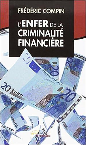 Livres gratuits en ligne L'Enfer de la criminalité financière epub pdf