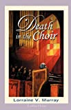 Death in the Choir, Lorraine V. Murray, 0979160073