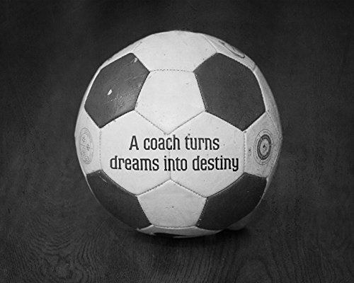 Soccer Coach Inspirational Quote Black and White Sports Home Decor Wall Art Photograph