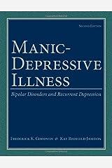 Manic-Depressive Illness: Bipolar Disorders and Recurrent Depression, 2nd Edition Hardcover