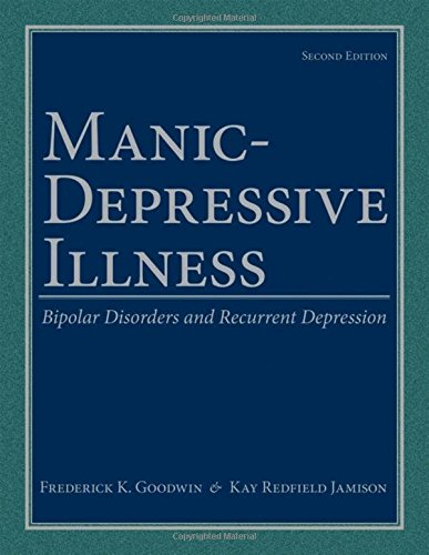 Manic-Depressive Illness: Bipolar Disorders and Recurrent Depression, 2nd Edition