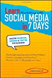 Learn Marketing with Social Media in 7 Days, Linda Coles, 0730377660