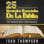 25 Versículos Esenciales de la Biblia para Líderes de Negocios Cristianos [25 Essential Bible Verses for Christian Business Leaders] | Ivan Thompson