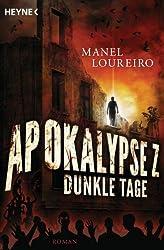 Apokalypse Z - Dunkle Tage: Roman (German Edition)