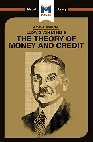 Ludwig von Mises's The Theory of Money and Credit (The Macat Library)