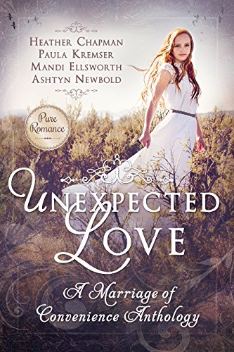 Unexpected Love: A Marriage of Convenience Anthology Love Heather