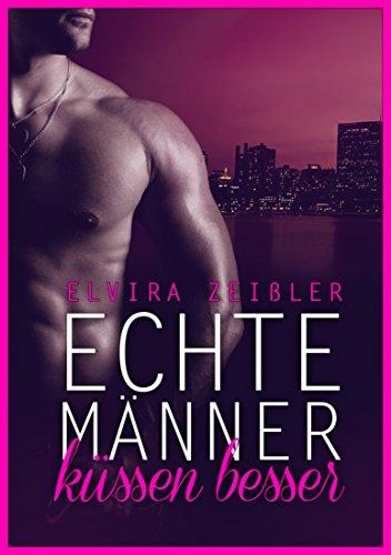 Echte Männer küssen besser (German Edition)