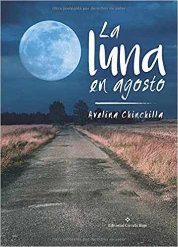 La luna en agosto (Spanish Edition): Avelina Chinchilla Rodríguez: 9788491156789: Amazon.com: Books