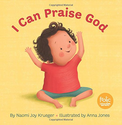 I Can Praise God (Frolic First Faith)