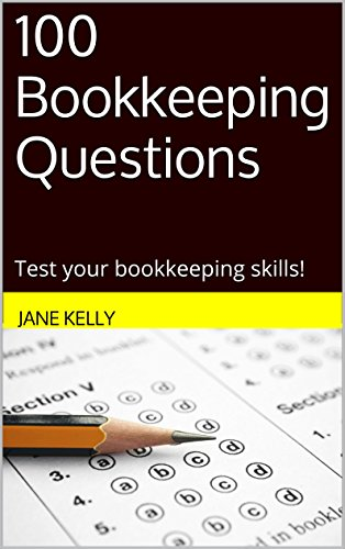 100 Bookkeeping Questions Test Your Bookkeeping