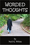 Worded Thoughts, Neil White, 0595421784