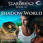 Shadow World: StarBridge, Book 3 | A. C. Crispin,Jannean Elliott