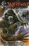 Werewolf The Apocalypse: Fang and Claw Volume 1: Raging Fury