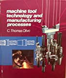 Machine Tool Technology and Manufacturing Processes 9780938561088