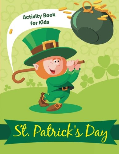 St. Patrick's Day Activity Book For Kids: Matching, Mazes and Coloring Book