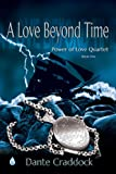 A Love Beyond Time (Power of Love Quartet Book 1)