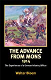 The Advance from Mons 1914: The Experiences of a