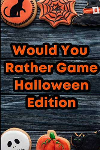 Fun Halloween Things To Do With Kids (Would You Rather Game: Halloween Edition: Questions for Kids ages)