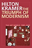 The Triumph of Modernism: The Art World, 1985-2005