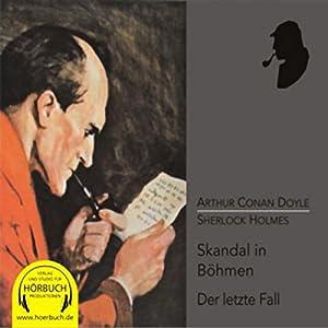 Ein Skandal in Böhmen und Der letzte Fall Hörbuch