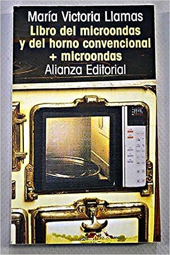 Libro del microondas y horno convencional + microondas/ The Microwave and Conventional Oven book (Spanish Edition): Maria Victoria Llamas: 9788420607818: ...