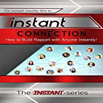 Instant Connection: How to Build Rapport with Anyone Instantly!: Instant Series |  The Instant-Series