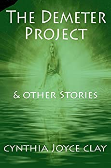 The Demeter Project and Other Stories by [Clay, Cynthia Joyce]