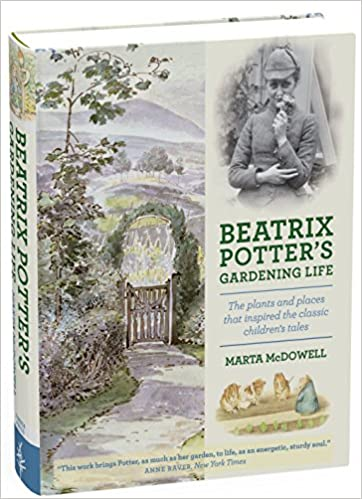 Amazon Com Beatrix Potters Gardening Life The Plants And Places That Inspired The Classic Childrens Tales 9781604693638 Marta Mcdowell Books