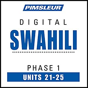Swahili Phase 1, Unit 21-25 Audiobook