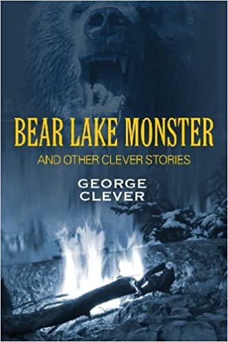 Amazon bear lake monster and other clever stories amazon bear lake monster and other clever stories 9781478715788 george clever books freerunsca Gallery