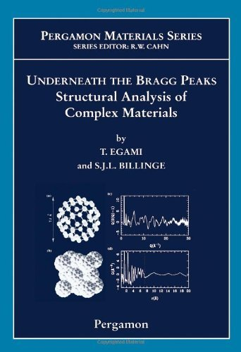 Underneath the Bragg Peaks: Structural Analysis of Complex Materials (Pergamon Materials Series)