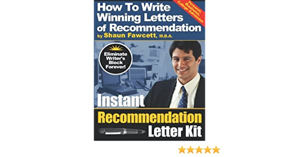 Instant recommendation letter kit how to write winning letters of instant recommendation letter kit how to write winning letters of recommendation how to write winning letters of recommendation shaun fawcett mba spiritdancerdesigns Images