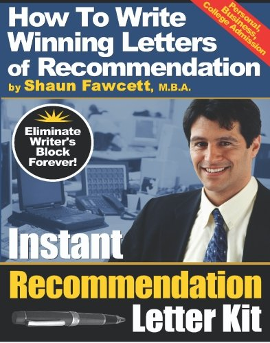 Instant Recommendation Letter Kit - How To Write Winning Letters of Recommendation: How To Write Winning Letters of Recommendation (Guide To Writing A Letter Of Recommendation)