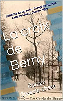 la croix de berny roman steeple chase french edition kindle edition by delphine de girardin. Black Bedroom Furniture Sets. Home Design Ideas