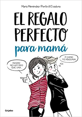 El regalo perfecto para mamá / The Perfect Gift for Mom (Spanish Edition): Maria Menendez Ponte, Evaduna: 9788425356414: Amazon.com: Books