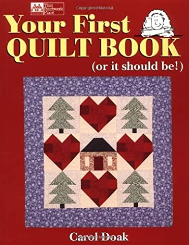 Your First Quilt Book (Or It Should Be!) by Carol Doak (2008) Paperback - First Quilt Book