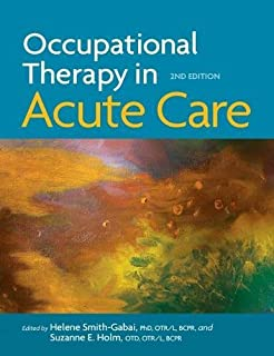 Occupational Therapy in Acute Care: 9781569002711: Medicine
