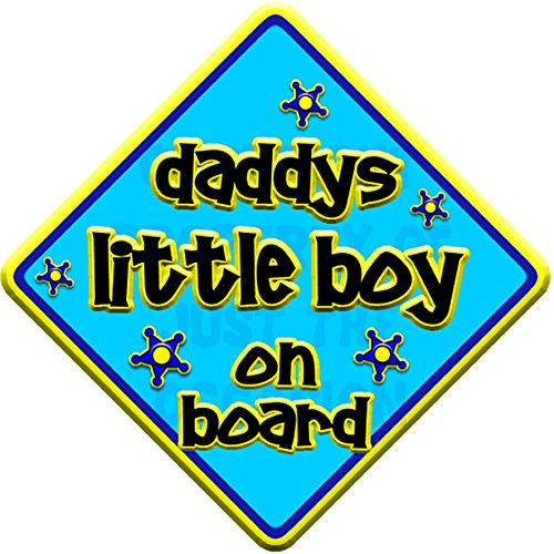 FUNKY * daddys little boy on board  novelty baby on board car window sign Just The Occasion