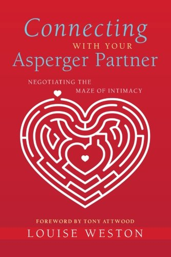 51z5vYonZ%2BL Connecting With Your Asperger Partner: Negotiating the Maze of Intimacy