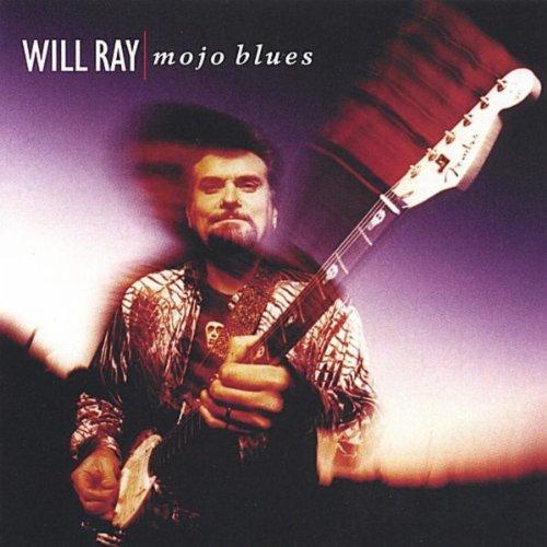 Mojo Blues - Will Ray