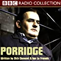 Porridge Radio/TV Program by Dick Clement, Ian La Frenais Narrated by Ronnie Barker